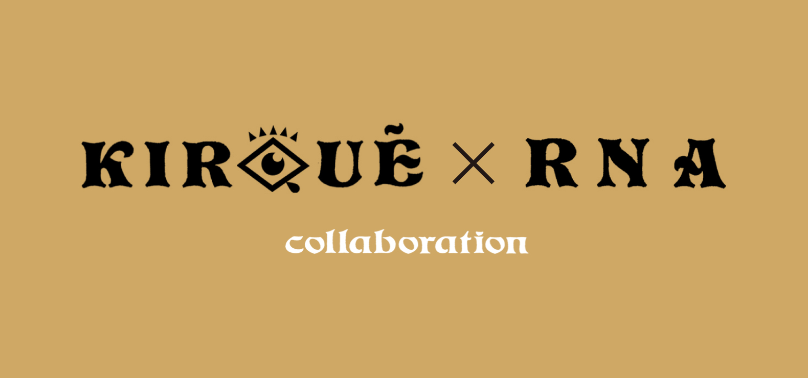 KIRQUE×RNA COLLABORATION ON SALE